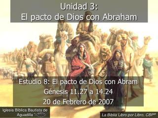 Unidad 3:  El pacto de Dios con Abraham
