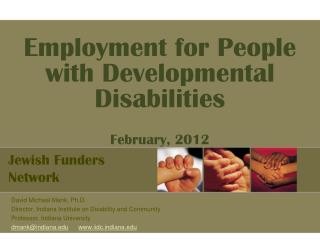 Employment for People with Developmental Disabilities February, 2012