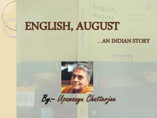ENGLISH, AUGUST                                              … AN INDIAN STORY