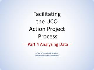 Facilitating  the UCO  Action Project  Process  –  Part 4 Analyzing Data  –