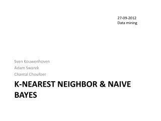 K-nearest neighbor & Naive Bayes
