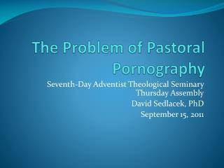 The Problem of Pastoral Pornography