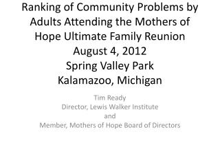 Tim Ready Director, Lewis Walker Institute and Member, Mothers of Hope Board of Directors