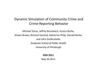 Dynamic Simulation of Community Crime and Crime-Reporting Behavior
