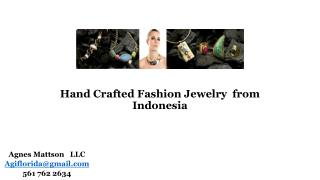Hand Crafted Fashion Jewelry  from  Indonesia