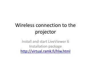 Wireless connection to the projector