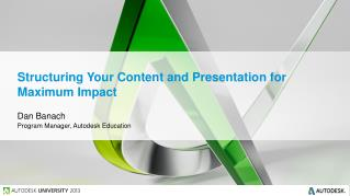 Structuring Your Content and Presentation for  Maximum Impact