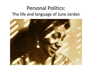 Personal Politics: The life and language of June Jordan