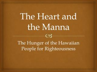 The Heart and  the Manna
