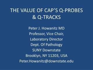 THE VALUE OF CAP'S Q-PROBES & Q-TRACKS