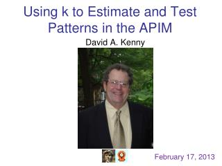 Using k to Estimate and Test Patterns in the APIM