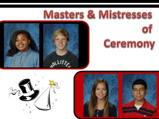 Masters & Mistresses  of  Ceremony