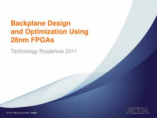 Backplane Design  and Optimization Using 28nm FPGAs