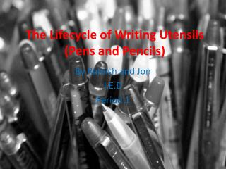 The Lifecycle of Writing Utensils (Pens and Pencils)