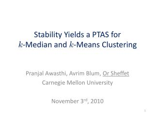 Stability Yields a PTAS for  k -Median and  k -Means Clustering