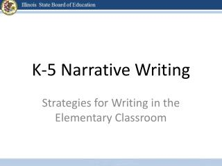 K-5 Narrative Writing