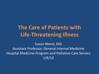 The Care of Patients with  Life-Threatening Illness