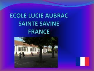 ECOLE LUCIE AUBRAC SAINTE SAVINE FRANCE