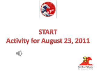 START Activity for August 23, 2011