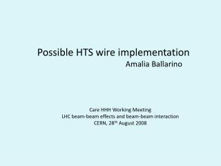 Possible HTS wire implementation 				Amalia Ballarino