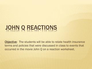 John Q Reactions