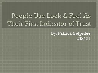 People Use Look & Feel As Their First Indicator of Trust