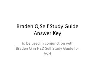 Braden Q Self Study Guide Answer Key