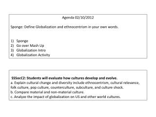 SSSocC2: Students will evaluate how cultures develop and evolve.