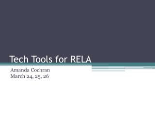 Tech Tools for RELA