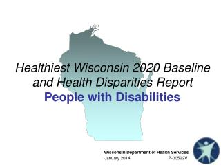 Healthiest Wisconsin 2020 Baseline and Health Disparities Report  People with Disabilities