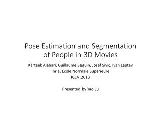 Pose Estimation and Segmentation of People in 3D Movies