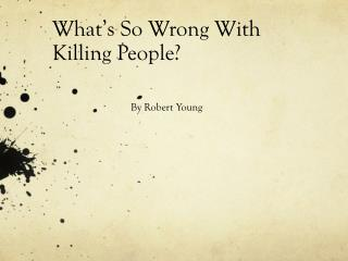 What's So Wrong With Killing People?