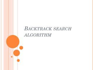 Backtrack search algorithm