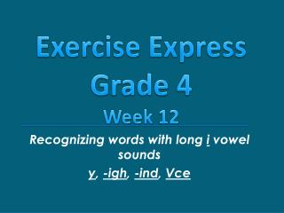 Recognizing words with long  i  vowel sounds y ,  - igh ,  - ind ,  Vce