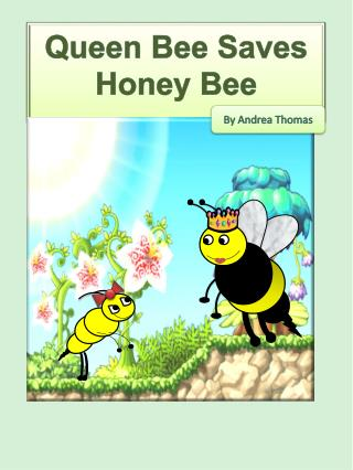 Queen  Bee Saves  Honey  Bee