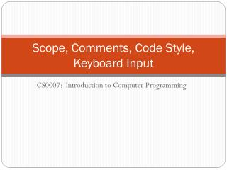 Scope, Comments, Code Style, Keyboard Input