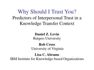 Why Should I Trust You Predictors of Interpersonal Trust in a Knowledge Transfer Context