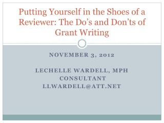 Putting Yourself in the Shoes of a Reviewer: The Do's and Don'ts of Grant Writing
