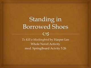 Standing in  Borrowed Shoes