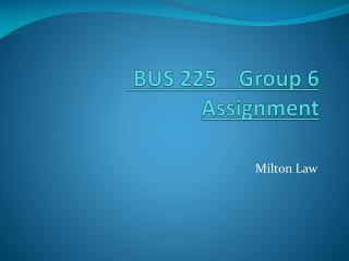 BUS 225    Group 6 Assignment