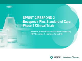 SPRINT-2/RESPOND-2 Boceprevir Plus Standard of Care Phase 3 Clinical Trials