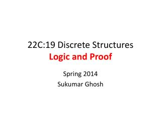 22C:19 Discrete  Structures Logic and Proof