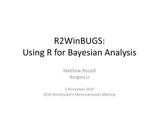 R2WinBUGS:  Using R for Bayesian Analysis