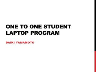 One to One student laptop program