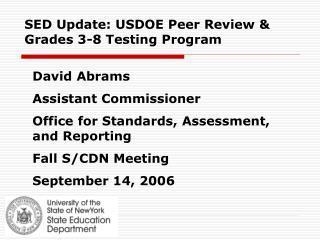 SED Update: USDOE Peer Review  Grades 3-8 Testing Program