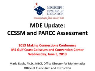 MDE Update:   CCSSM and PARCC Assessment