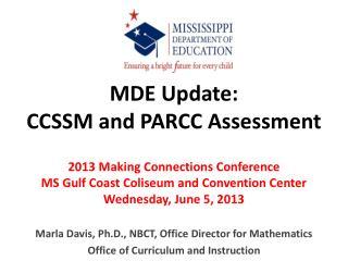 MDE Update:   CCSSM and PARCC Assessment
