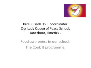 Kate Russell HSCL coordinator. Our Lady Queen of Peace School, Janesboro , Limerick .