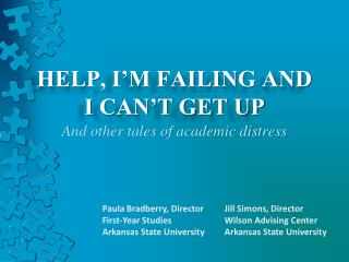 HELP, I�M FAILING AND  I CAN�T GET UP