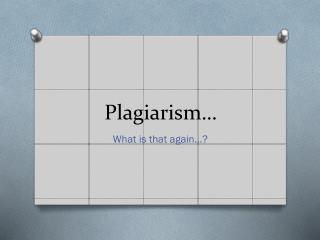 Plagiarism�